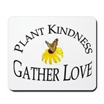 Plant Kindness Gather Love Mousepad