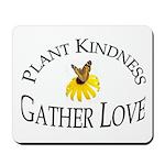 Plant Kindness Gather Love Mousepad
