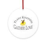 Plant Kindness Gather Love Ornament (Round)