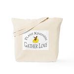 Plant Kindness Gather Love Tote Bag