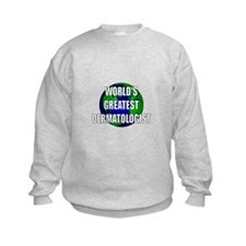 World's Greatest Dermatologis Sweatshirt