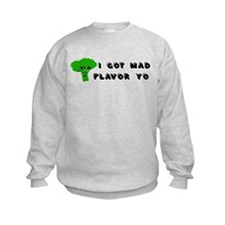 I Got Mad Flavor Sweatshirt
