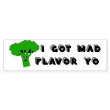 I Got Mad Flavor Bumper Bumper Sticker