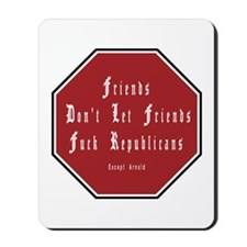 Friends Don't Let Friends... Mousepad