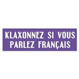 Bumper Sticker for French speakers.