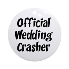 Wedding Crasher Ornament (Round)