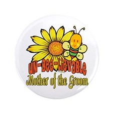 "Unbelievable Mother of the Groom 3.5"" Button"