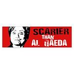 Scarier than al qaeda Bumper Sticker