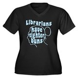 Librarians Have Tighter Buns Women's Plus Size V-N