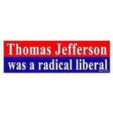 Jefferson was a Liberal Bumper Bumper Sticker