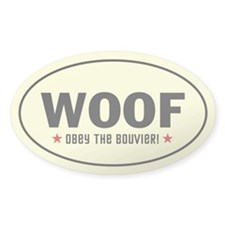 WOOF - Obey the Bouvier! Oval dog Decal