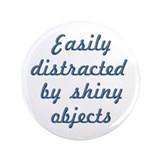 "Shiny Objects 3.5"" Button"