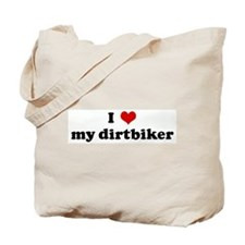 I Love my dirtbiker Tote Bag