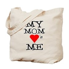 My Mom Loves Me Tote Bag