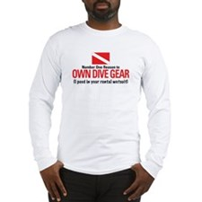 Own Dive Gear (Pee in Wetsuit) Long Sleeve T-Shirt