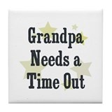 Grandpa Needs a Time Out Tile Coaster