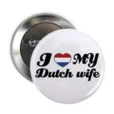 "I love my Dutch wife 2.25"" Button"