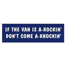 If the van is a rockin Bumper Bumper Sticker
