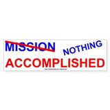 Mission Nothing Accomplished Bumper Bumper Sticker