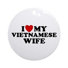 I Love My Vietnamese Wife Ornament (Round)