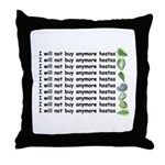 No more hostas Throw Pillow