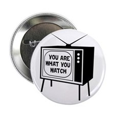 "What you watch 2.25"" Button"