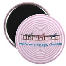 We're on a Bridge Magnet