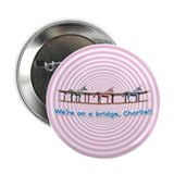 "We're on a Bridge 2.25"" Button (10 pack)"