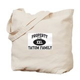 Property of Tatum Family Tote Bag