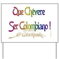 Colombiano Chevere Yard Sign