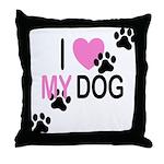 I Love My Dog Throw Pillow