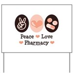Peace Love Pharmacy Pharmacist Yard Sign