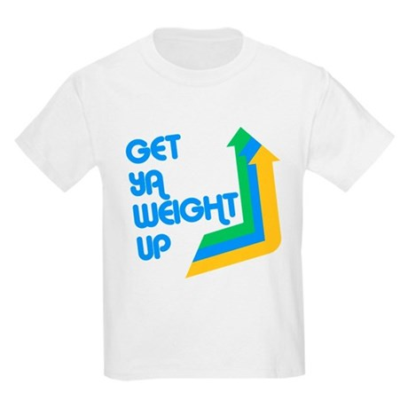 Get Ya Weight Up Kids Light T-Shirt