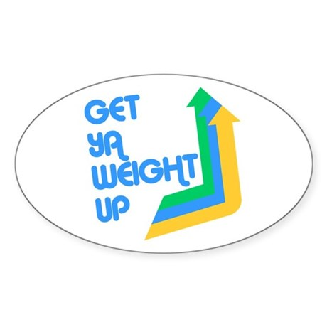 Get Ya Weight Up Oval Sticker