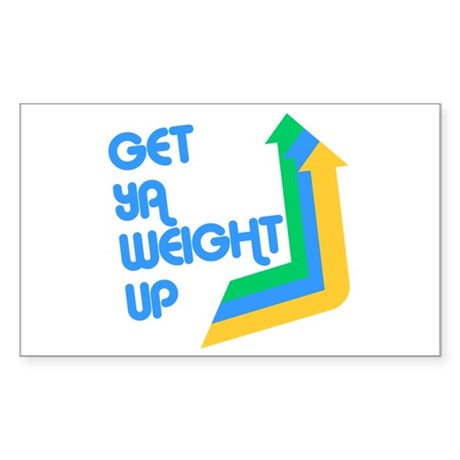 Get Ya Weight Up Rectangle Sticker