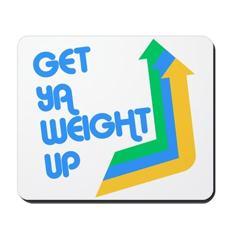 Get Ya Weight Up Mousepad