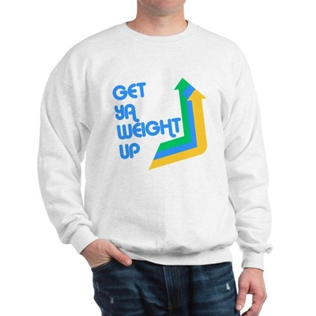 Get Ya Weight Up Sweatshirt