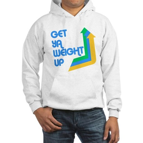Get Ya Weight Up Hooded Sweatshirt