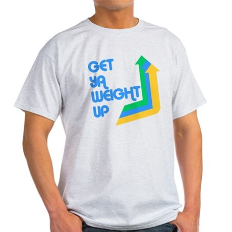 Get Ya Weight Up Light T-Shirt