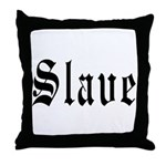 SLAVE Throw Pillow