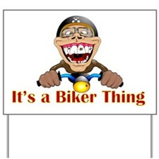 It's a biker thing Yard Sign