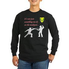 Not Just Rapier Fighting Long Sleeve Dark T-Shirt