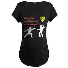 Not Just Rapier Fighting Maternity Dark T-Shirt
