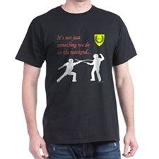 Not Just Rapier Fighting Dark T-Shirt