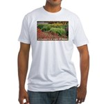 Garden is a work of heart Fitted T-Shirt