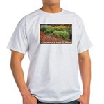 Garden is a work of heart Light T-Shirt