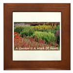 Garden is a work of heart Framed Tile