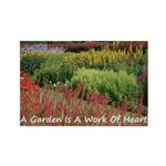 Garden is a work of heart Rectangle Magnet (100 pa