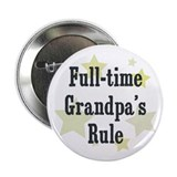"Full-time Grandpa's Rule 2.25"" Button"