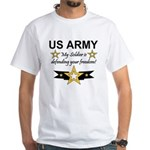 Army My Soldier is defending White T-Shirt